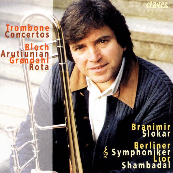 Branimir Slokar - Concertos for Trombone & Orchestra