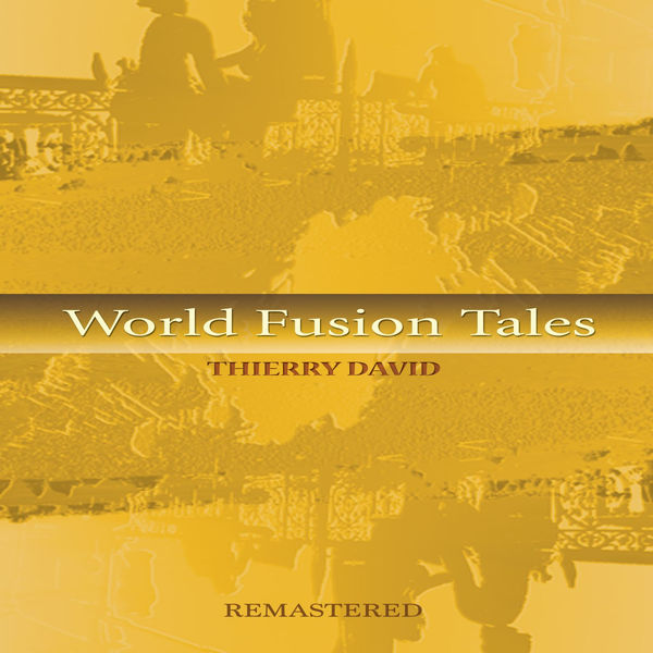 Thierry David - World Fusion Tales