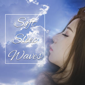 Soft Sleep Waves – Relaxing Music to Fall Asleep, Inner Calmness, Spirit Rest, Night Sounds for Deep Sleep