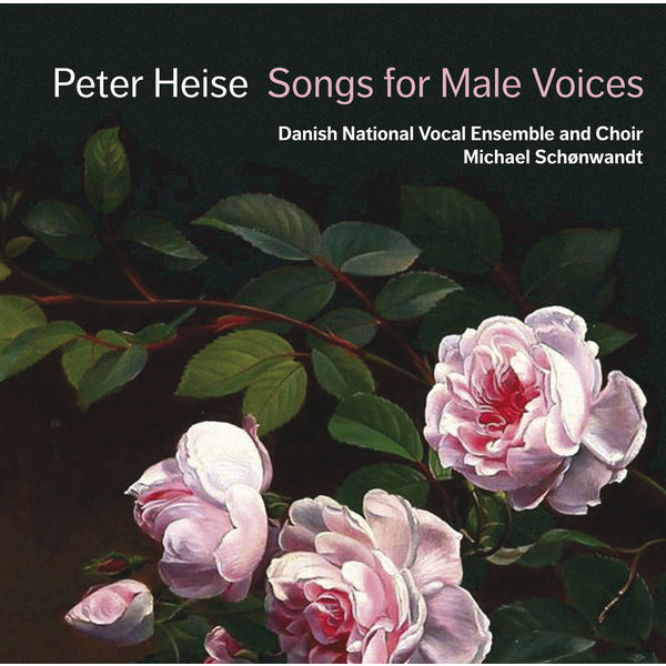 Danish National Choir - Heise: Songs for Male Voices