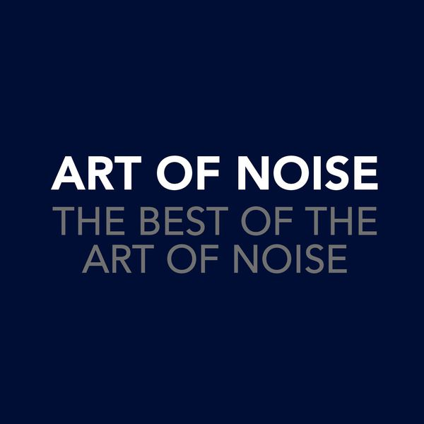Art Of Noise|The Best Of The Art Of Noise