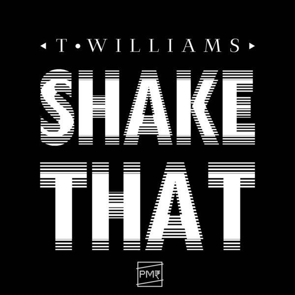 T. Williams - Shake That EP