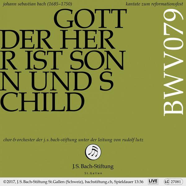 Chor & Orchester der J.S. Bach-Stiftung & Rudolf Lutz - Bachkantate, BWV 79 - Gott der Herr ist Sonn und Schild (Live)