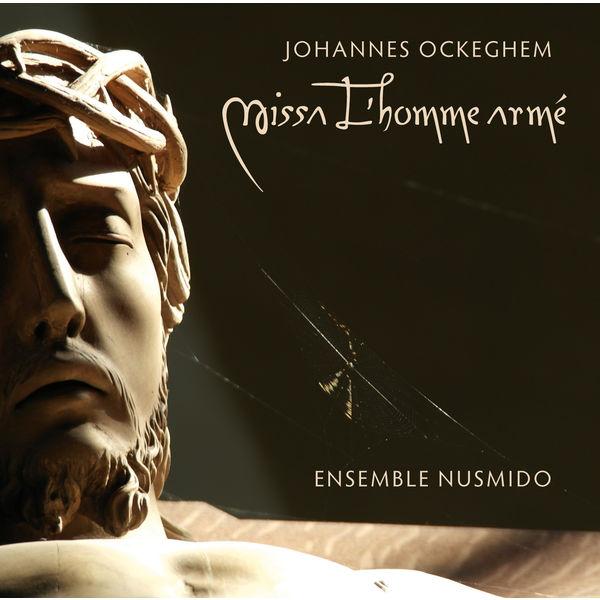Ensemble Nusmido - Johannes Ockeghem : Missa L'homme armé