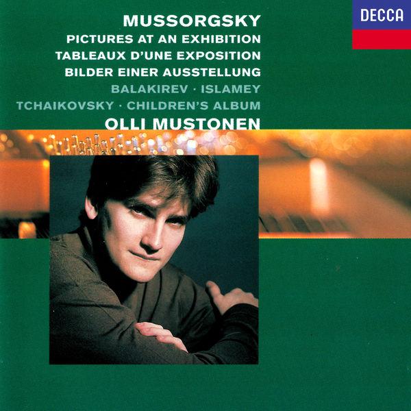 Olli Mustonen - Mussorgsky: Pictures at an Exhibition / Balakirev: Islamey / Tchaikovsky: Children's Album