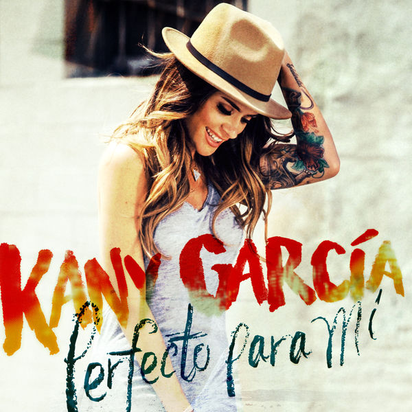 Kany Garcia - Perfecto para Mi