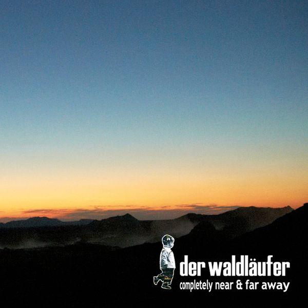 Der Waldläufer - Completely Near & Far Away