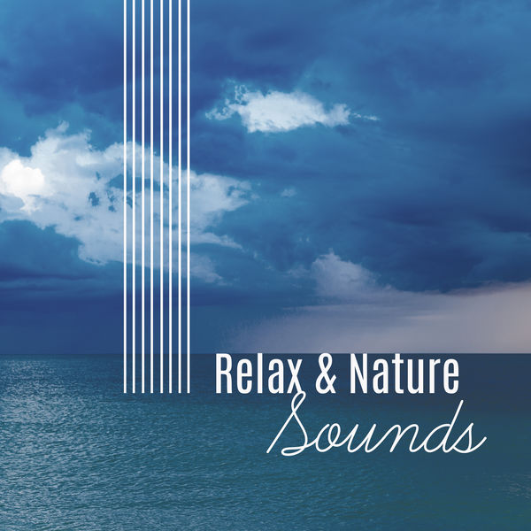 Relax & Nature Sounds – Peaceful Music for Relaxation, Sounds of Sea