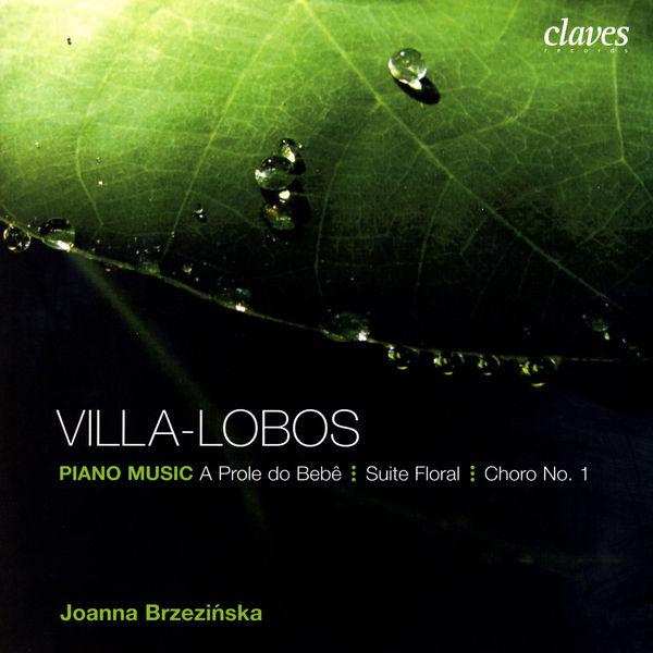 Heitor Villa-Lobos - Villa-Lobos: Suite Floral Op. 97 - A Prole do Bebê No. 1 & 2