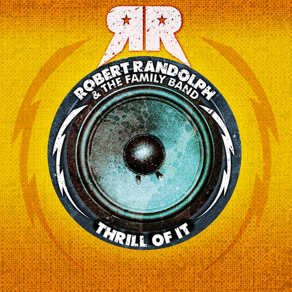 Robert Randolph & The Family Band - Thrill Of It
