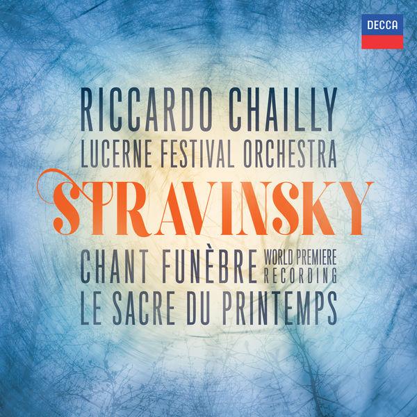 Riccardo Chailly - Stravinsky: The Rite of Spring; Scherzo fantastique...