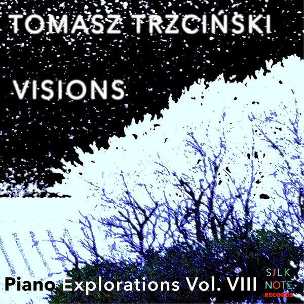 Tomasz Trzcinski - Piano Exploration, Vol. 8: Visions