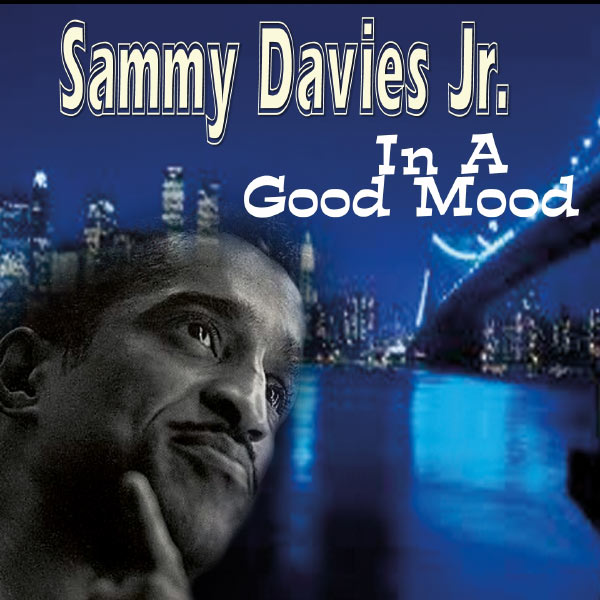 Sammy Davis, Jr. - In a Good Mood