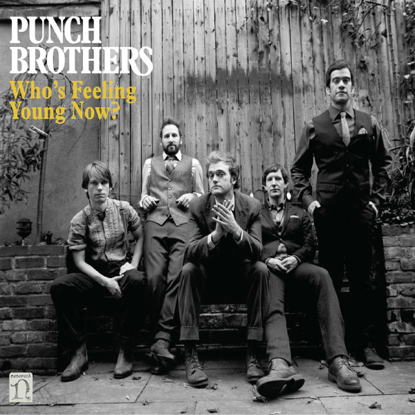Punch Brothers|Who's Feeling Young Now?