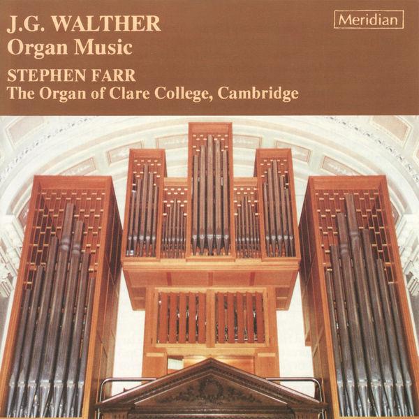 Stephen Farr - Walther: Organ Music