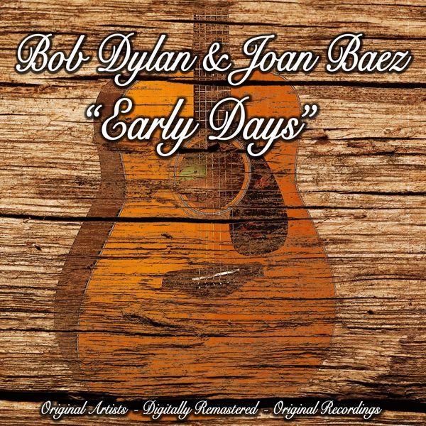 Bob Dylan - Early Days (Original Artist, Digitally Remastered, Original Recordings)