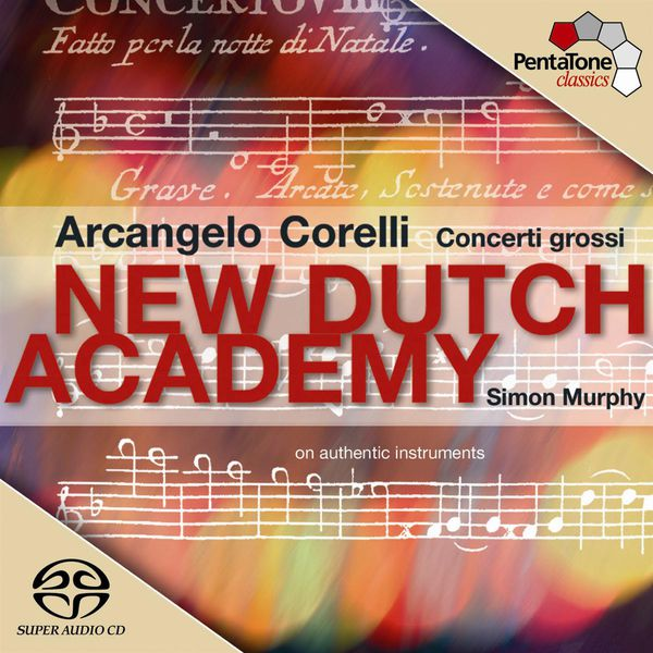 New Dutch Academy Chamber Orchestra - CORELLI: Concerto Grosso, Op. 6 (excerpts)