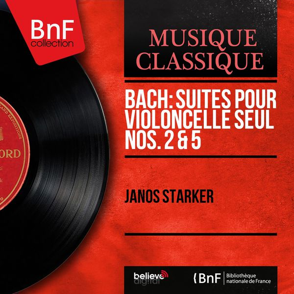 Janos Starker - Bach: Suites pour violoncelle seul Nos. 2 & 5 (Mono Version)