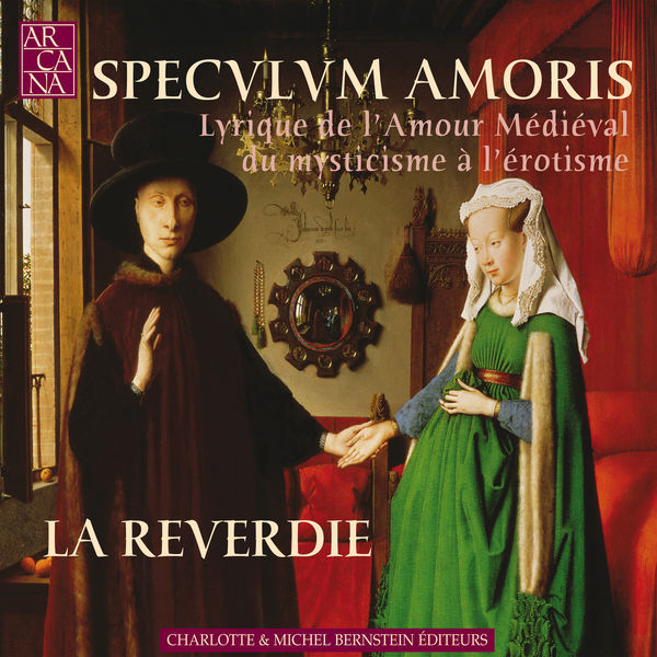 La Reverdie - Lyrique de l'amour médiéval<br>du mysticisme à l'érotisme
