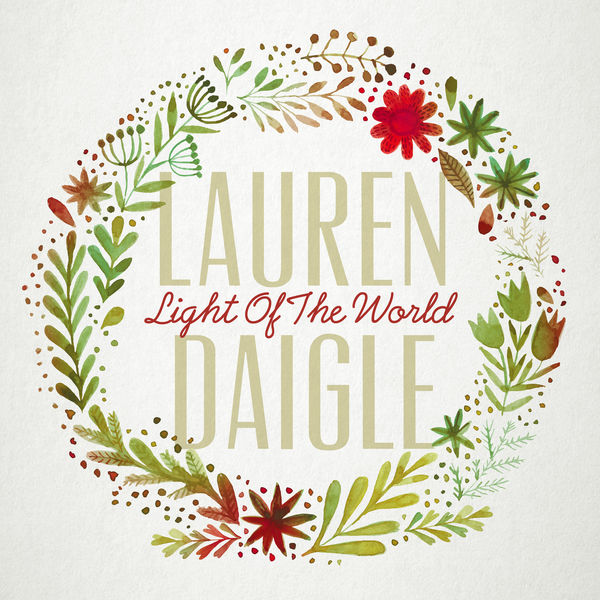 Lauren Daigle - Light Of The World