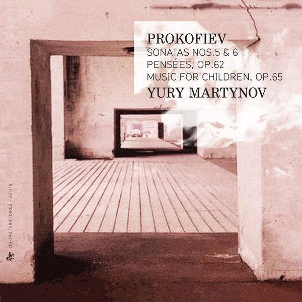 Yury Martynov - Prokofiev: Sonatas Nos. 5 & 6, Pensées, Op. 62 & Music for Children, Op. 65