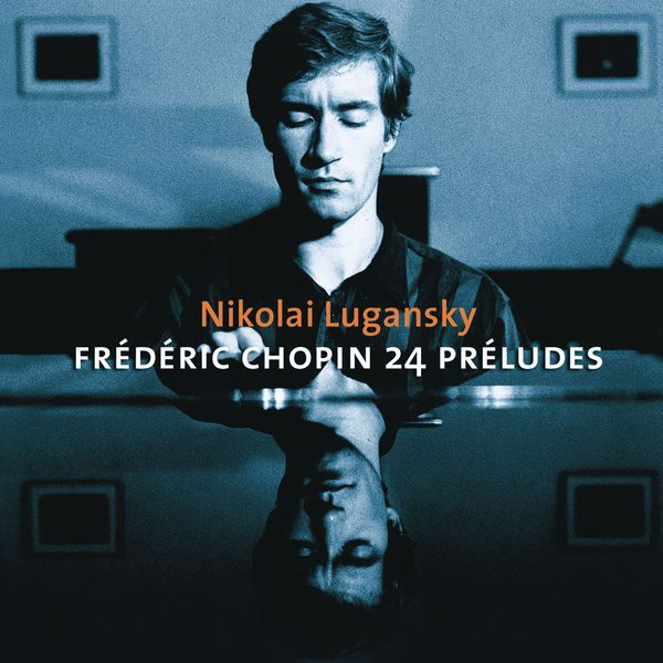 Nikolai Lugansky - Chopin : Preludes, Ballades Nos 3 & 4, Nocturnes