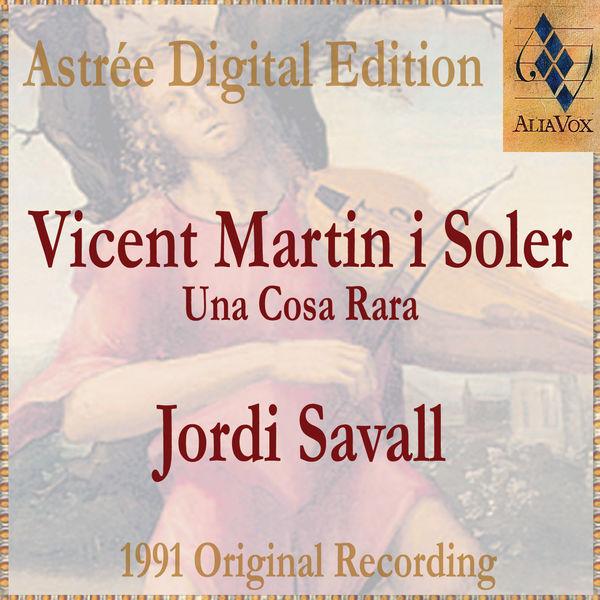 Jordi Savall - Vicent Martin I Soler: Una Cosa Rara