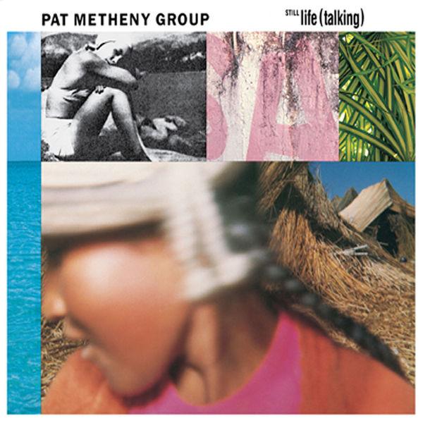Pat Metheny - Still Life (Talking)
