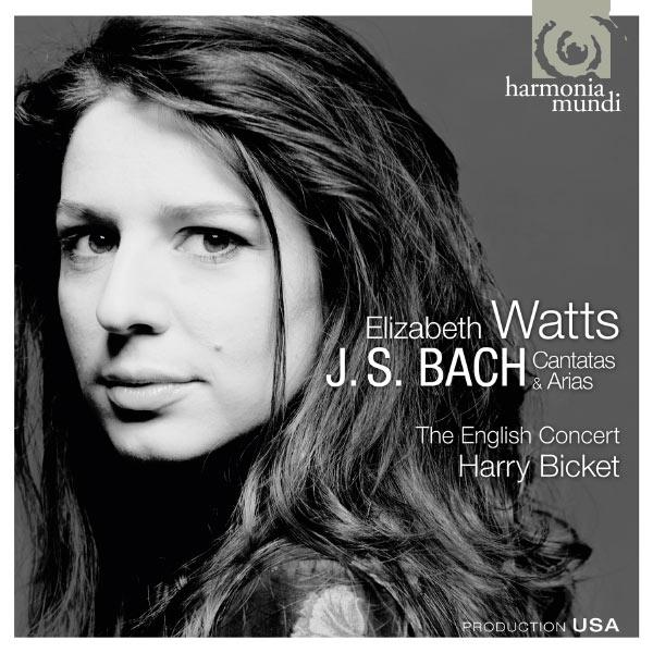 Elizabeth Watts - Bach : Cantatas & Arias