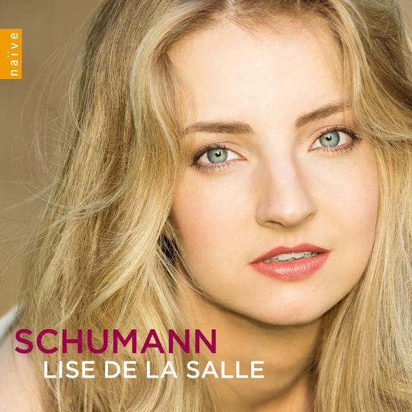 Lise de La Salle - Robert Schumann : Kinderszenen - Abegg-Variationen - Fantasie, Op.17