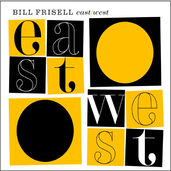 Bill Frisell|East/West