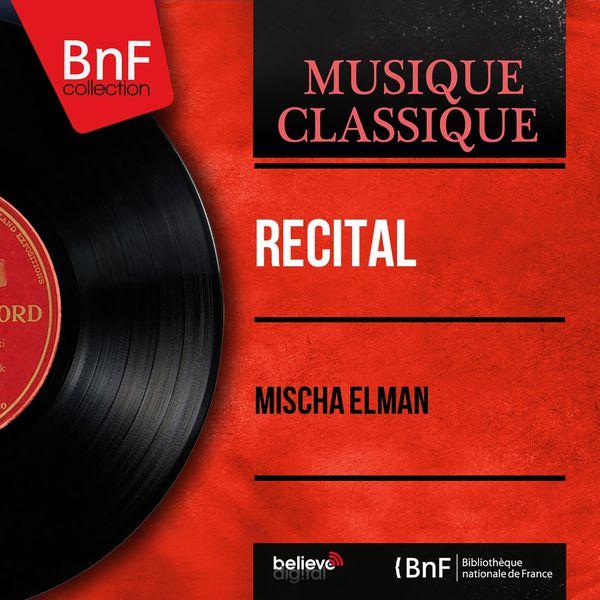 Mischa Elman - Récital (Mono Version)
