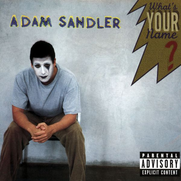 Adam Sandler - What's Your Name?