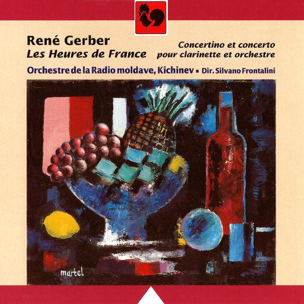 René Gerber - René Gerber: Les Heures de France & Concertino et concerto pour clarinette