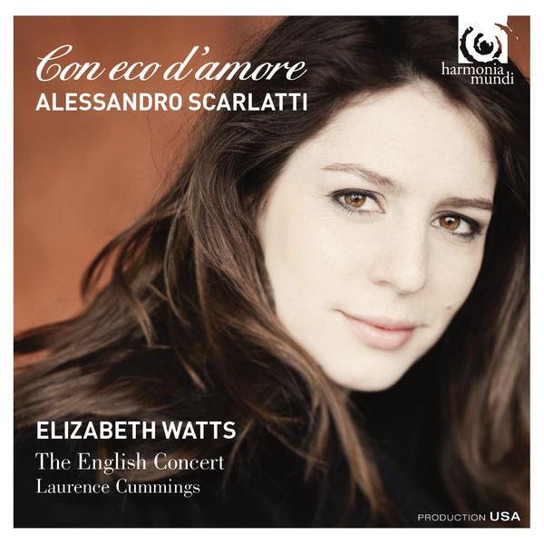 Elizabeth Watts - Alessandro Scarlatti: Con eco d'amore