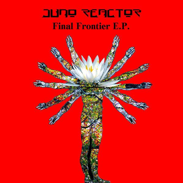 Juno Reactor - Final Frontier