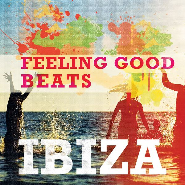 Various Artists - Feeling Good Beats - Ibiza, Vol. 1 (Soulful Chill House Tunes for Happy People)