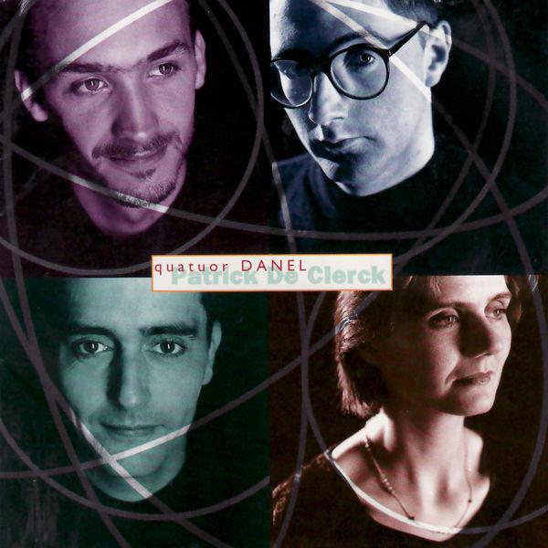 Quatuor Danel - Patrick De Clerck: Pianokwintet, A Stringtrio, Sferen & Già