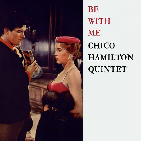 Chico Hamilton Quintet - Be With Me