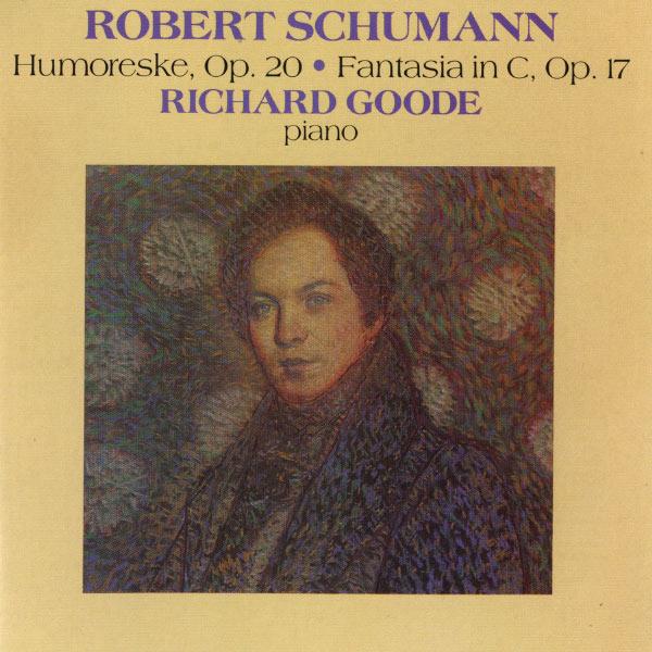 Richard Goode - Schumann: Humoreske, Op. 20 / Fantasia In C, Op. 17