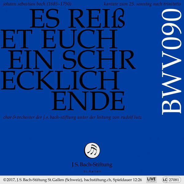 Chor der J.S. Bach-Stiftung Bachkantate, BWV 90 - Es reißet euch ein schrecklich Ende (Live)