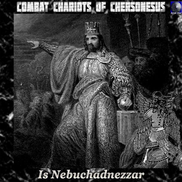 Сombat Chariots of Chersonesus - Is Nebuchadnezzar
