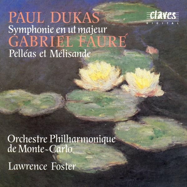 Lawrence Foster - Dukas : Symphony in C - Fauré : Pelléas et Mélisande