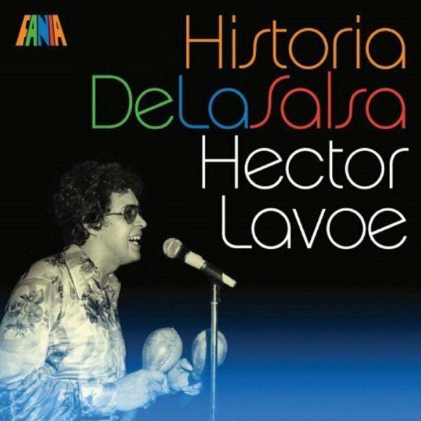 Hector Lavoe - Historia De La Salsa