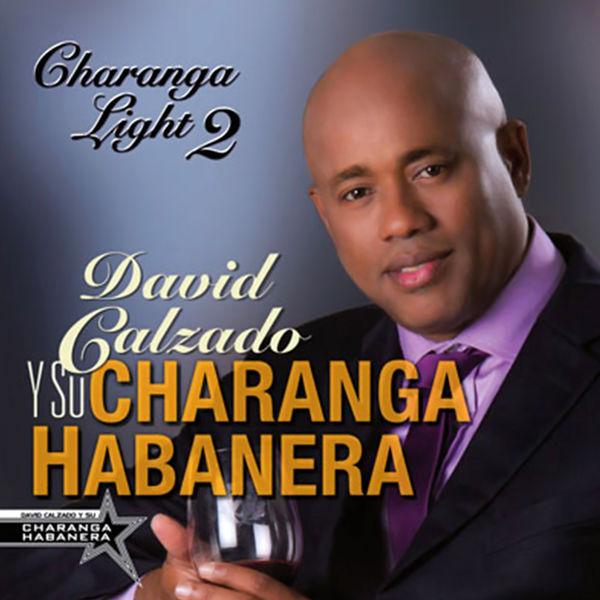 David Calzado Y Su Charanga Habanera - Charanga Light 2 (Remasterizado)