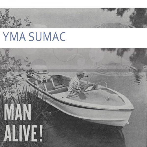 Man Alive   Yma Sumac – Télécharger et écouter l'album