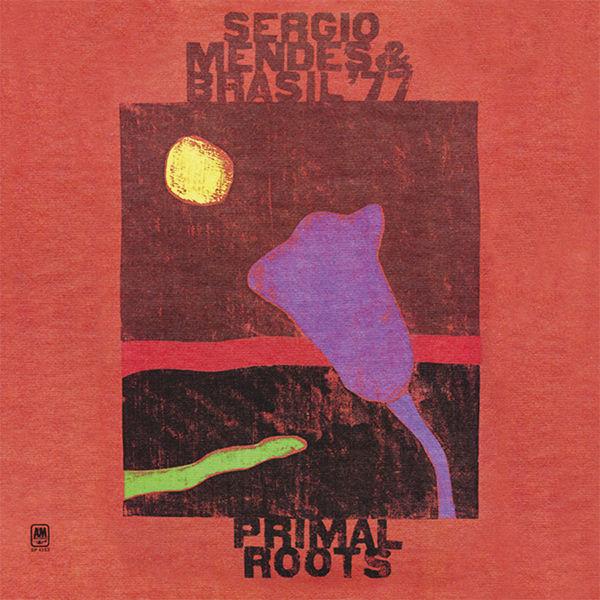 Sergio Mendes & Brasil '77 - Primal Roots