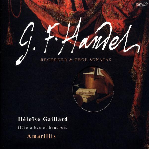 Ensemble Amarillis - Haendel (Recoder & Oboe Sonatas)