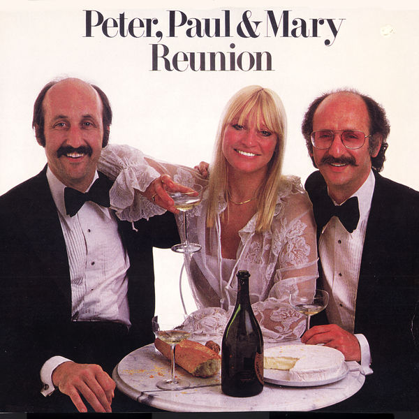 Peter, Paul and Mary - Reunion