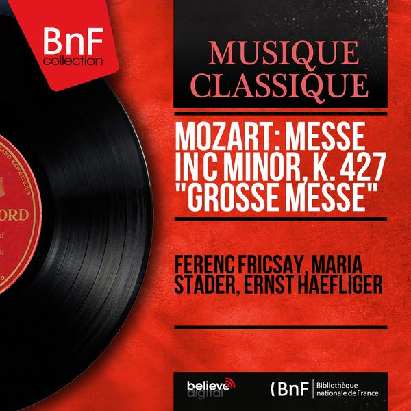 "Ferenc Fricsay - Mozart: Messe in C Minor, K. 427 ""Grosse Messe"" (Mono Version)"